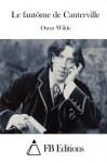 Le fantôme de Canterville (French Edition) - Fb Editions, Oscar Wilde