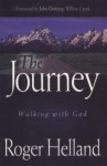 The Journey: Walking with God - Roger Helland, John Ortberg Jr.