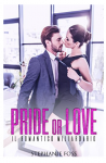 Pride or Love: Il Romantico Miliardario - Stephanie Foss