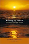 Finding My Breath: My Journey from OCD to Yoga - Rochelle Lynn Falack, Michael Malice