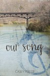 Our Song - Casey Peeler