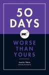 50 Days Worse Than Yours - Justin Racz, Alec Brownstein