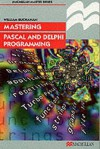 Mastering Pascal And Delphi Programming - William Buchanan