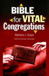 Bible for Vital Congregations - Barbara J. Essex
