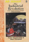 All About the Industrial Revolution - Peter Hepplewhite, Mairi Campbell