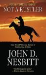 Not A Rustler - John D. Nesbitt
