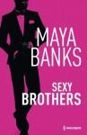 Sexy brothers - Maya Banks