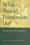 What Should Economists Do? - James M. Buchanan