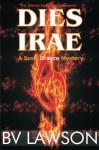Dies Irae: A Scott Drayco Mystery (Scott Drayco Mystery Series) (Volume 3) - B.V. Lawson