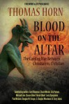 Blood on the Altar: The Coming War Between Christian vs. Christian - Thomas Horn, Cris Putnam, Chuck Missler, Gary Stearman, Terry James