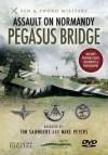 Assault on Normandy: Pegasus Bridge - Tim Saunders, Mike Peters