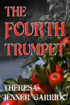 The Fourth Trumpet - Theresa Jenner Garrido