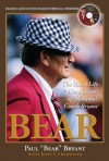 "Bear: The Hard Life & Good Times of Alabama's Coach Bryant - Paul ""Bear"" Bryant, John Underwood"