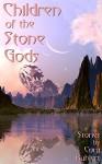 Children of the Stone Gods - Cora Buhlert