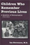 Children Who Remember Previous Lives - Ian Stevenson
