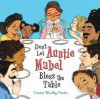 Don't Let Auntie Mabel Bless the Table - Vanessa Brantley Newton