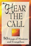 Hear the Call: 50 Songs of Missions and Evangelism - Ken Bible