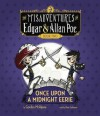 Once Upon a Midnight Eerie: The Misadventures of Edgar & Allan Poe, Book Two - Gordon McAlpine