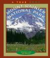 Mount Rainier National Park (True Books: National Parks) - Sharlene Nelson, Ted Nelson