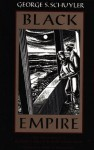 Black Empire (Northeastern Library of Black Literature) - George S. Schuyler, John A. Williams
