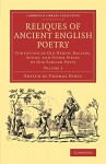 Reliques of Ancient English Poetry: Consisting of Old Heroic Ballads, Songs, and Other Pieces of our Earlier Poets (Cambridge Library Collection - Literary Studies) (Volume 3) - Thomas Percy