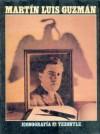 Martin Luis Guzman: Iconografia - Xavier Guzman Urbiola, Martin Luis Guzman