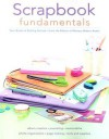 Scrapbook Fundamentals: Your Guide to Getting Started - Memory Makers Books