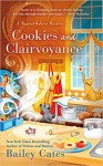 Cookies and Clairvoyance (Magical Bakery Mystery #8) - Bailey Cates