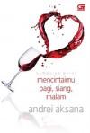 Mencintaimu Pagi, Siang, Malam - Andrei Aksana