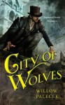 City of Wolves - Willow Palecek