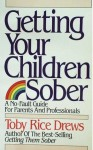 Getting Your Children Sober - Toby Rice Drews