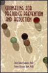 Counseling For Prejudice Prevention And Reduction - Daya Singh Sandhu, Cheryl B. Aspy