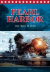 Pearl Harbor: The Way It Was: December 7, 1941 - Scott Stone