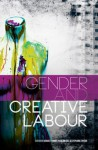 Gender and Creative Labour - Bridget Conor, Rosalind Gill, Stephanie Taylor
