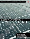 Practical Code Generation in .Net: Covering Visual Studio 2005, 2008, and 2010 - Peter Vogel