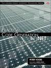 Practical Code Generation in .Net: Covering Visual Studio 2005, 2008, and 2010 - Peter Vogel
