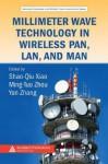 Millimeter Wave Technology in Wireless Pan, LAN, and Man - Yang Xiao, Yan Zhang