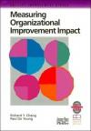 Measuring Organizational Improvement Impact - Richard Y. Chang, Paul De Young