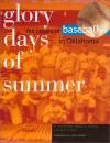 Glory Days of Summer: The History of Baseball in Oklahoma - Bob Burke