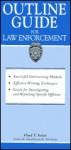 Outline Guide for Law Enforcement - Floyd T. Stokes, Henry M. Wrobleski, Kären M. Hess