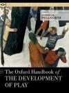 The Oxford Handbook of the Development of Play - Pellegrini, Peter E. Nathan