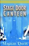 Stage Door Canteen - Maggie Davis