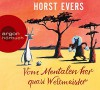 Vom Mentalen her quasi Weltmeister - Horst Evers, Horst Evers