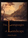 Languages of Landscape - Mark W. Roskill