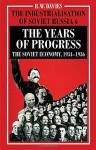 The Industrialisation of Soviet Russia, Volume 6: The Years of Progress: The Soviet Economy, 1934-1936 - Robert William Davies