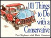 101 Things to Do with a Conservative - Dain Dunston
