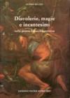 Diavolerie, magie e incantesimi nella pittura barocca fiorentina - Sandro Bellesi, Franco Cracolici