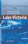 Lake Victoria: Ecology, Resources, Environment - Joseph L. Awange, Obiero Ong'ang'a
