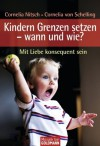 Kindern Grenzen setzen - wann und wie?: Mit Liebe konsequent sein (German Edition) - Cornelia Nitsch, Cornelia von Schelling