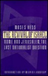 The Revival of Israel: Rome and Jerusalem, the Last Nationalist Question - Moses Hess, Meyer Waxman, Melvin I. Urofsky
